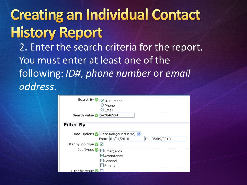 2. Enter the search criteria for the report.