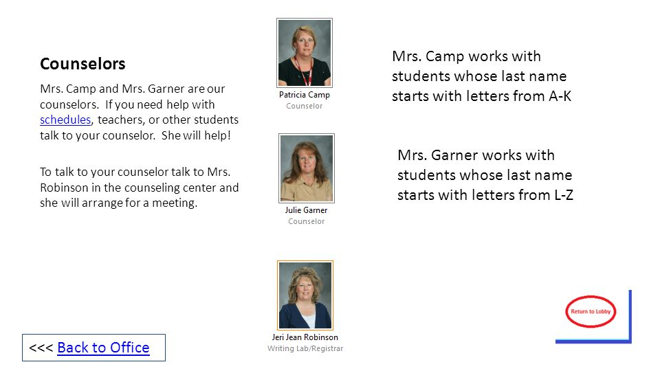 Counselors Mrs.Camp and Mrs. Garner are our counselors.