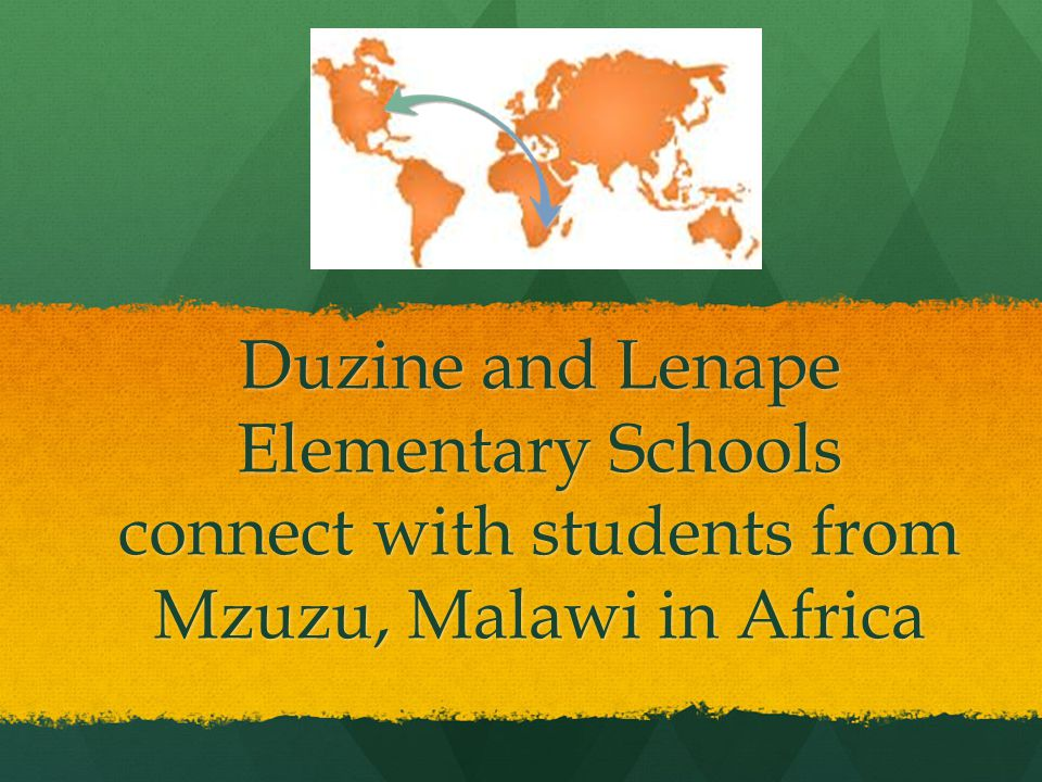 Duzine and Lenape Elementary Schools connect with students from Mzuzu, Malawi in Africa