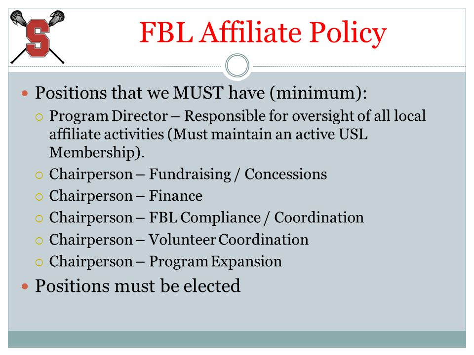 FBL Affiliate Policy Positions that we MUST have (minimum): Program Director – Responsible for oversight of all local affiliate activities (Must maint