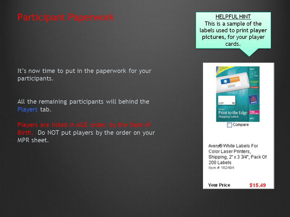 Its now time to put in the paperwork for your participants. All the remaining participants will behind the Players tab. Players are listed in AGE orde