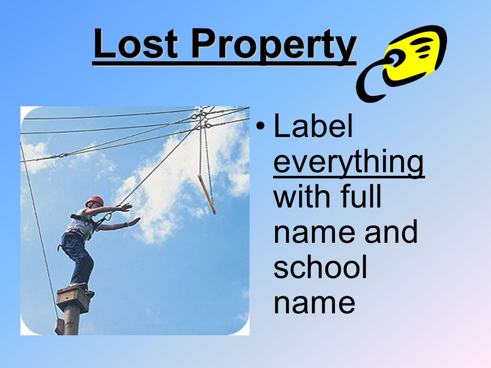 Lost Property Label everything with full name and school name
