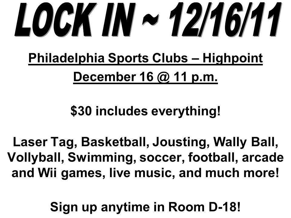 Philadelphia Sports Clubs – Highpoint December 16 @ 11 p.m.