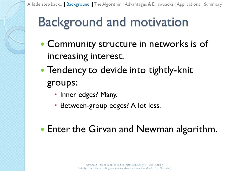 Background and motivation Community structure in networks is of increasing interest.