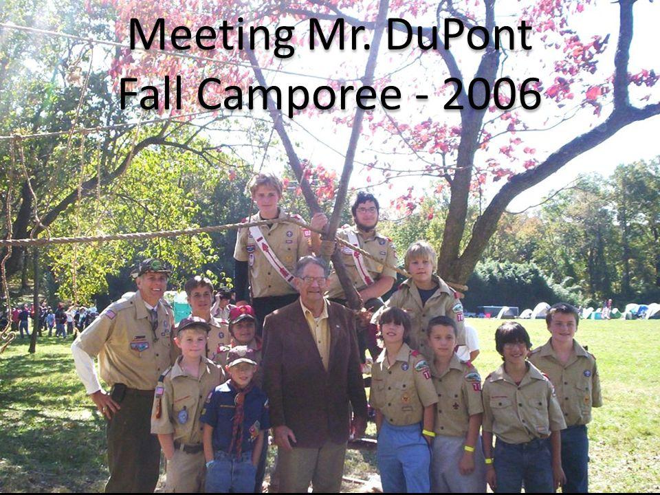 Meeting Mr. DuPont Fall Camporee - 2006 Meeting Mr. DuPont Fall Camporee - 2006