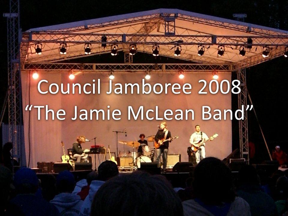 Council Jamboree 2008 The Jamie McLean Band Council Jamboree 2008 The Jamie McLean Band