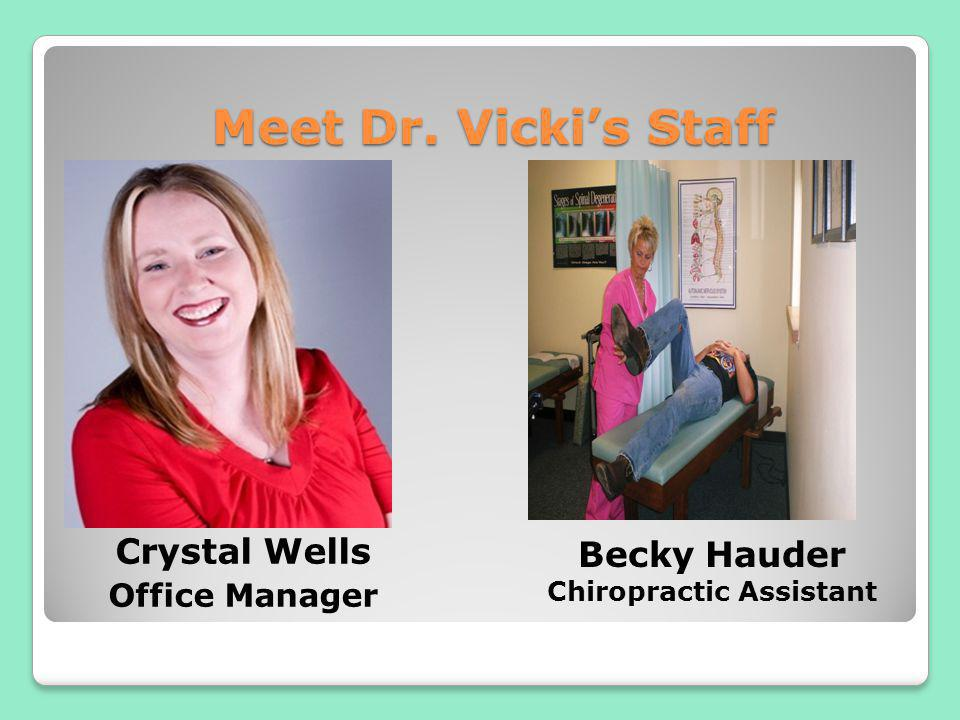 Meet Dr. Vickis Staff Crystal Wells Office Manager Becky Hauder Chiropractic Assistant