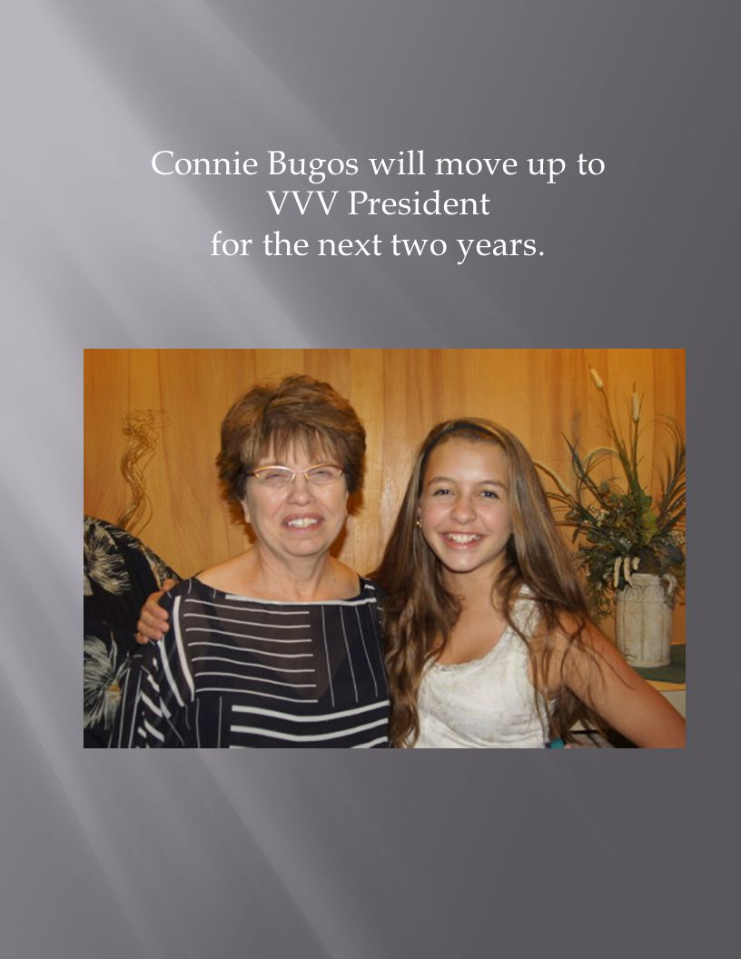 Connie Bugos will move up to VVV President for the next two years.