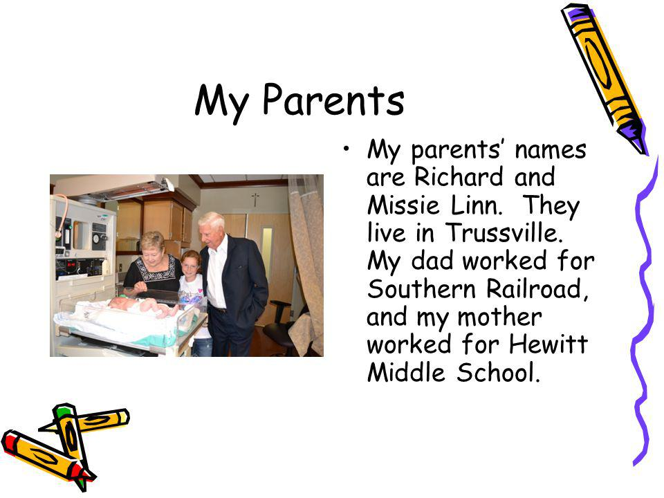 My Parents My parents names are Richard and Missie Linn.