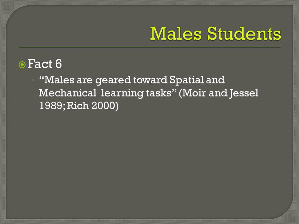 Planning according to the male students in a classroom is important because of the stereotypes and generalizations already made about males