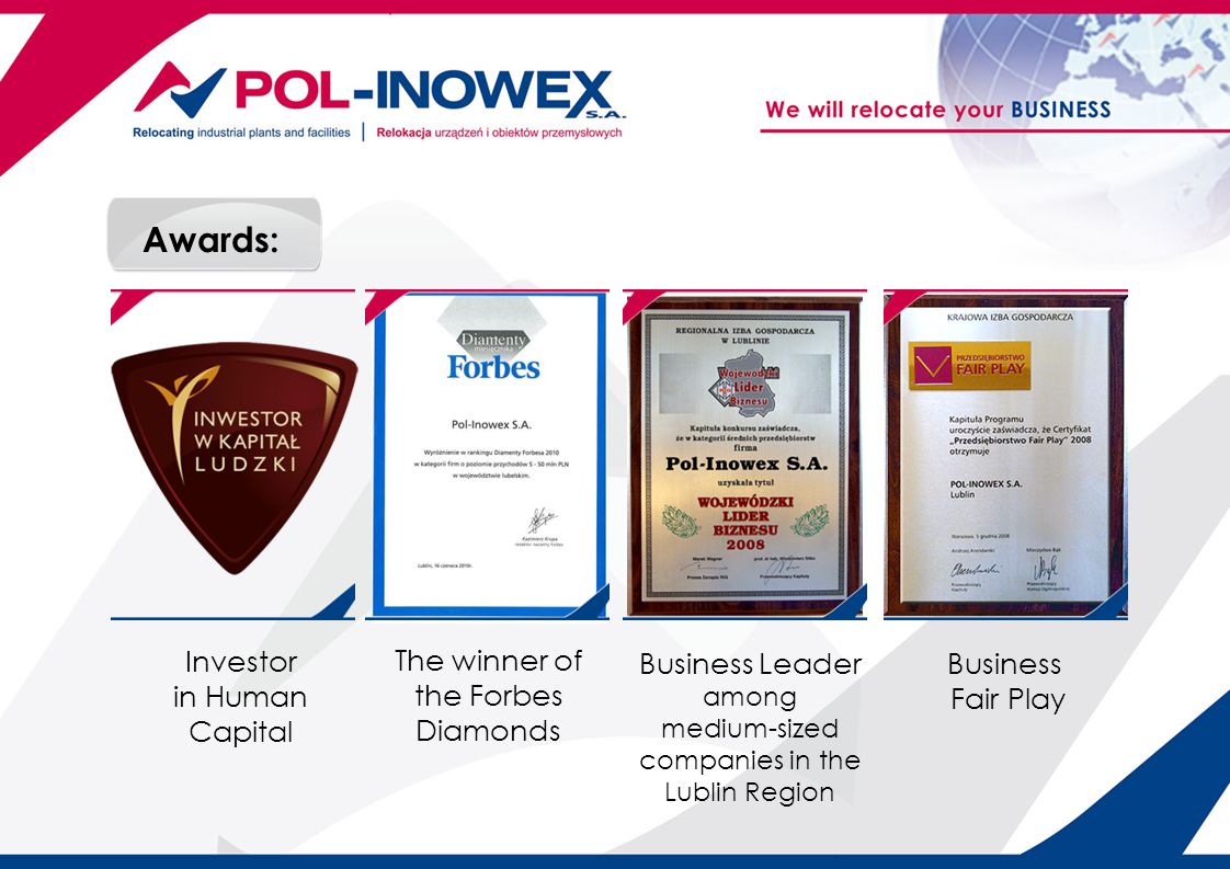 The winner of the Forbes Diamonds Business Fair Play Business Leader among medium-sized companies in the Lublin Region Awards: Investor in Human Capit