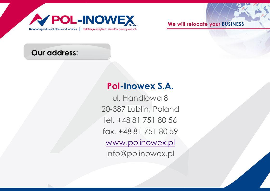 Our address: Pol-Inowex S.A.ul. Handlowa 8 20-387 Lublin, Poland tel.
