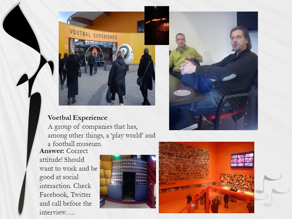 Voetbal Experience A group of companies that has, among other things, a play world and a football museum.