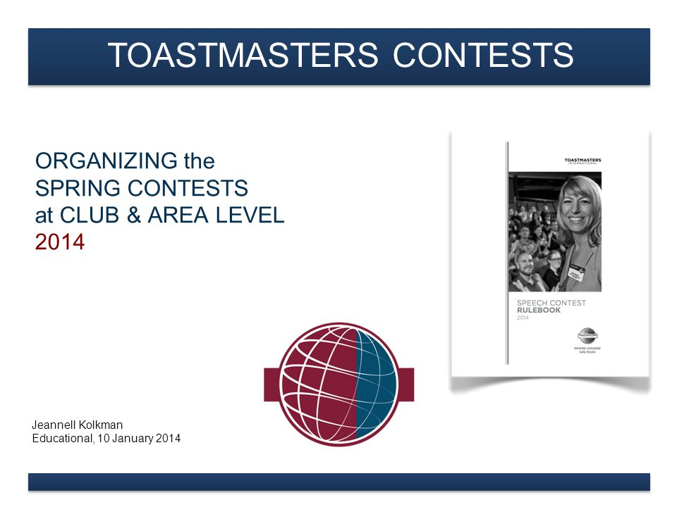 www.toastmasters.org Types of speech contests Team of organizers Workflow - contest preparation Program Contest rules Resources Agenda