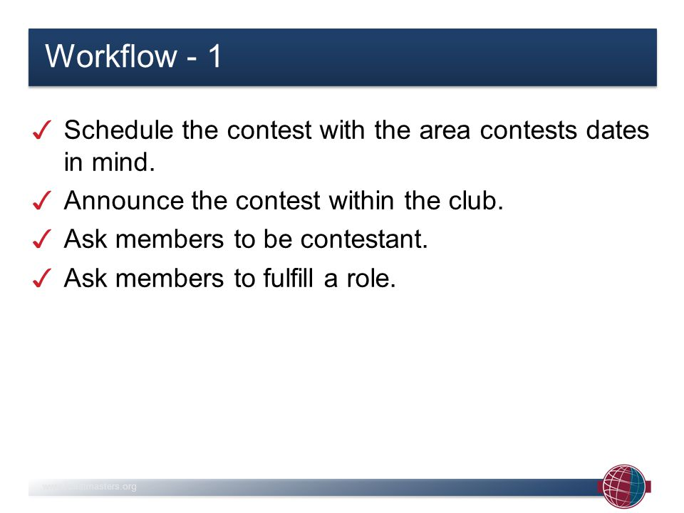 www.toastmasters.org Schedule the contest with the area contests dates in mind.