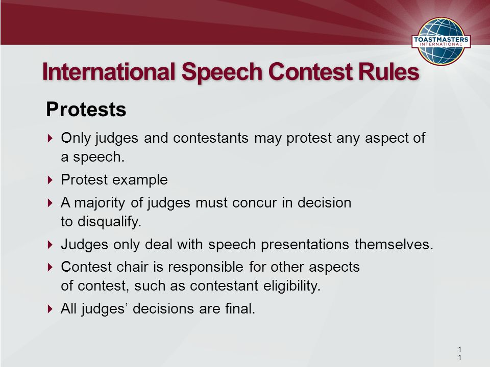 1 International Speech Contest Rules Only judges and contestants may protest any aspect of a speech.