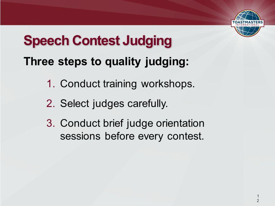 1212 Speech Contest Judging 1.Conduct training workshops.