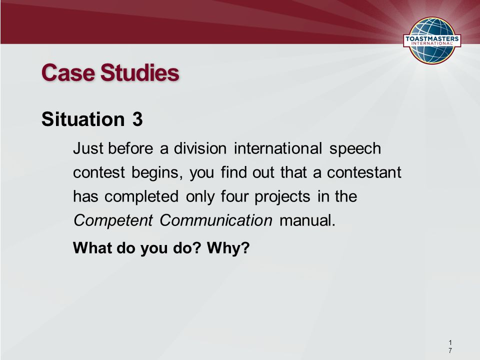 Just before a division international speech contest begins, you find out that a contestant has completed only four projects in the Competent Communication manual.