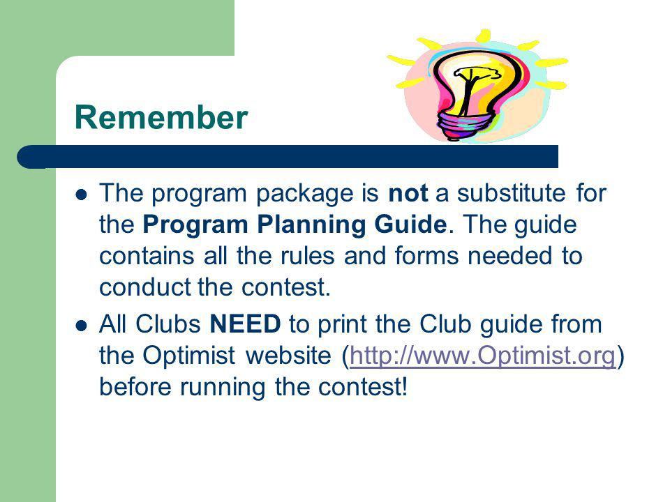 Remember The program package is not a substitute for the Program Planning Guide.