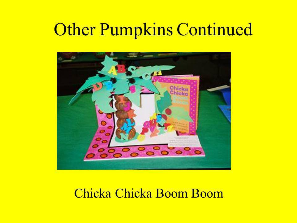 Other Pumpkins Continued Chicka Chicka Boom Boom