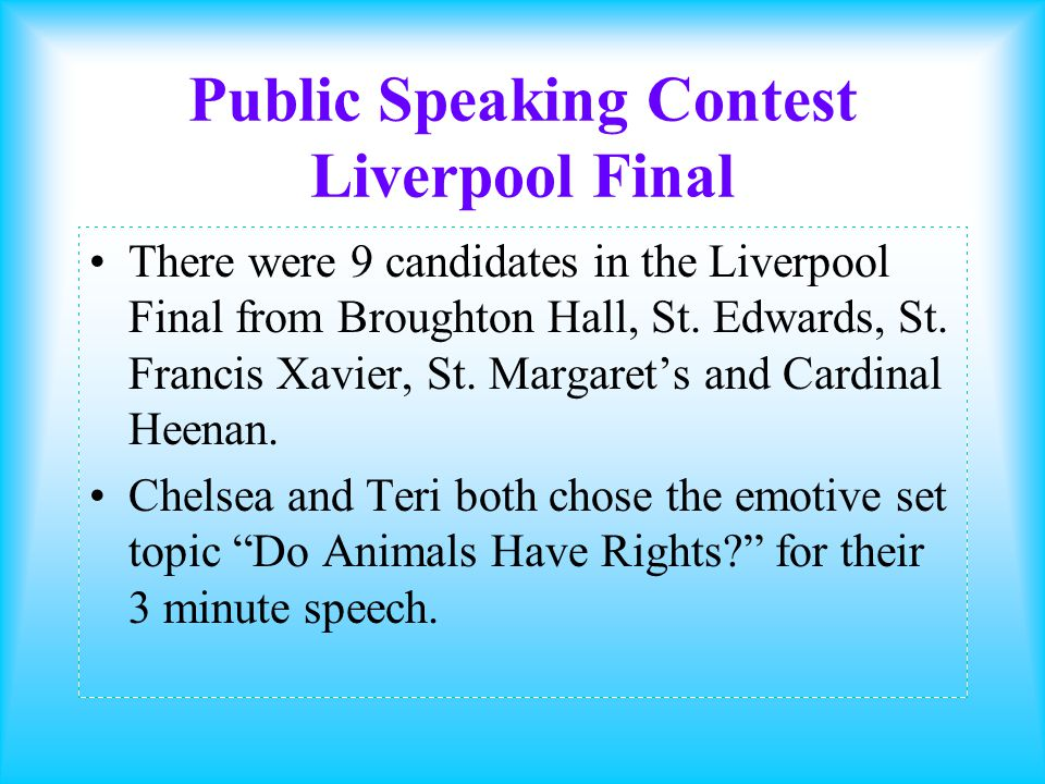 Public Speaking Contest Liverpool Final Both girls spoke extremely well and the Judges were very impressed with the high standard of their speech and presentation.