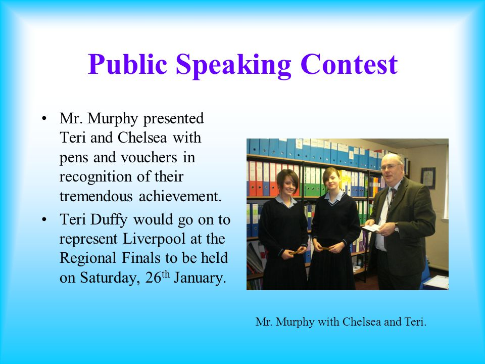 Public Speaking Contest Regional Final Teri Duffy went on to represent Liverpool in the Regional Final of the Public Speaking Contest.