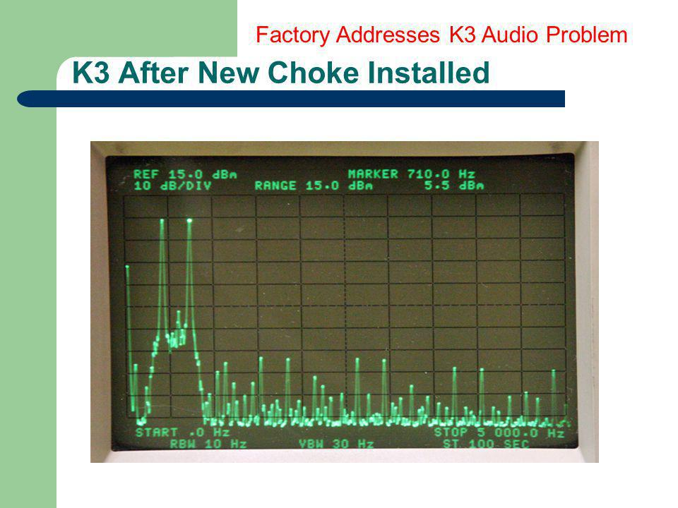 K3 After New Choke Installed Factory Addresses K3 Audio Problem