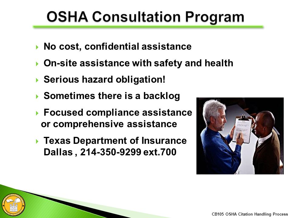 No cost, confidential assistance On-site assistance with safety and health Serious hazard obligation.