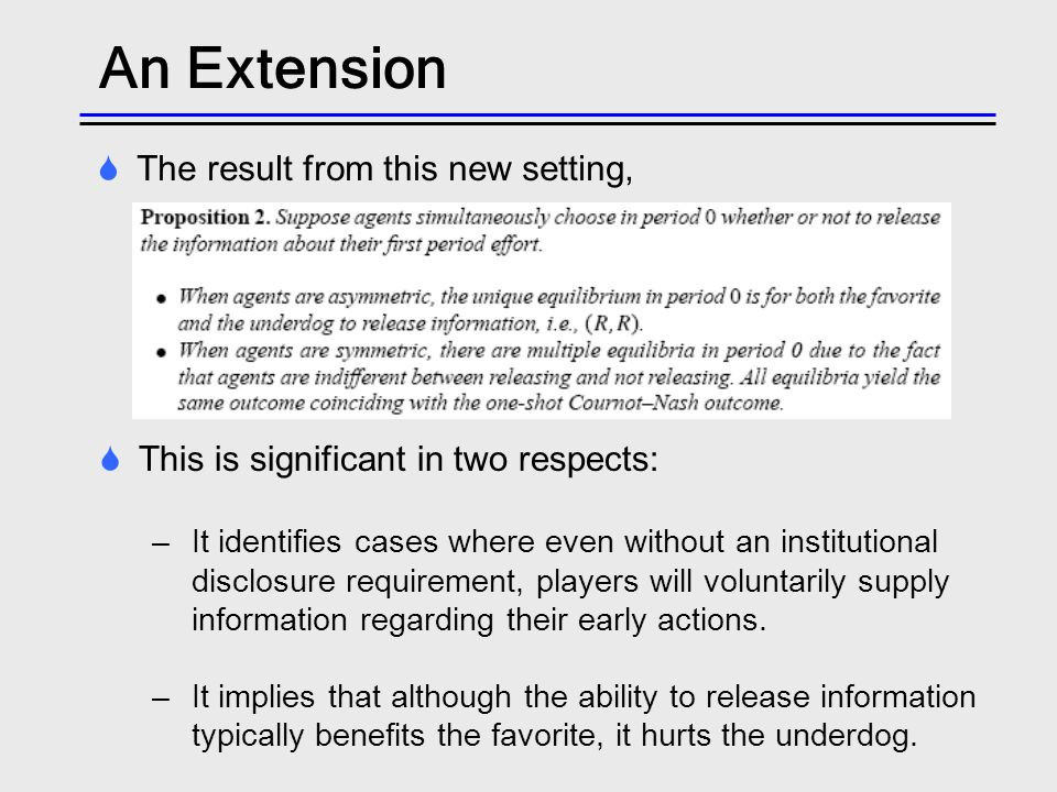An Extension The result from this new setting, This is significant in two respects: –It identifies cases where even without an institutional disclosur