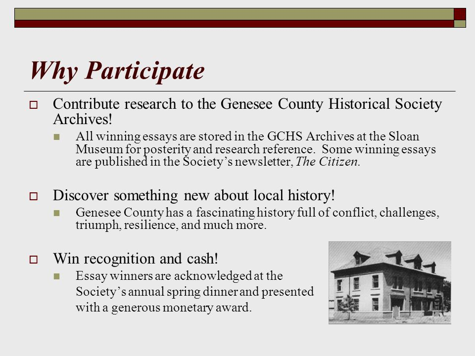 How to Participate Start conducting research on a local history topic of interest to you.