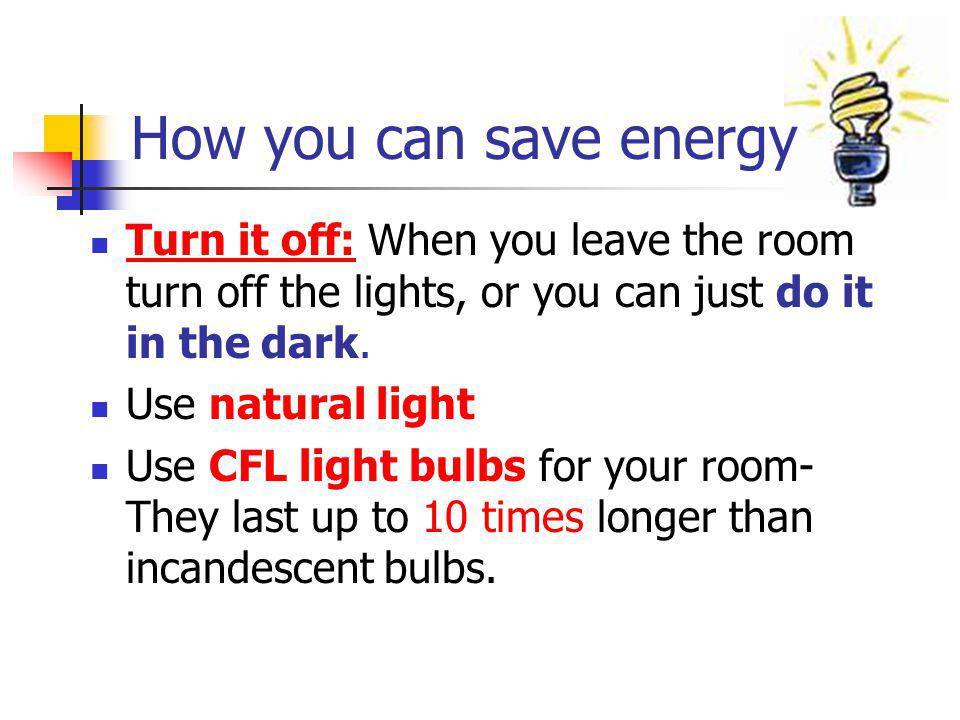 How you can save energy Unplug appliances when youre not using them.