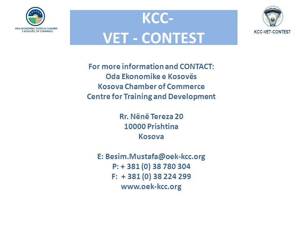For more information and CONTACT: Oda Ekonomike e Kosovës Kosova Chamber of Commerce Centre for Training and Development Rr. Nënë Tereza 20 10000 Pris
