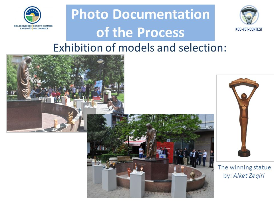 Photo Documentation of the Process KCC-VET-CONTEST Exhibition of models and selection: The winning statue by: Alket Zeqiri