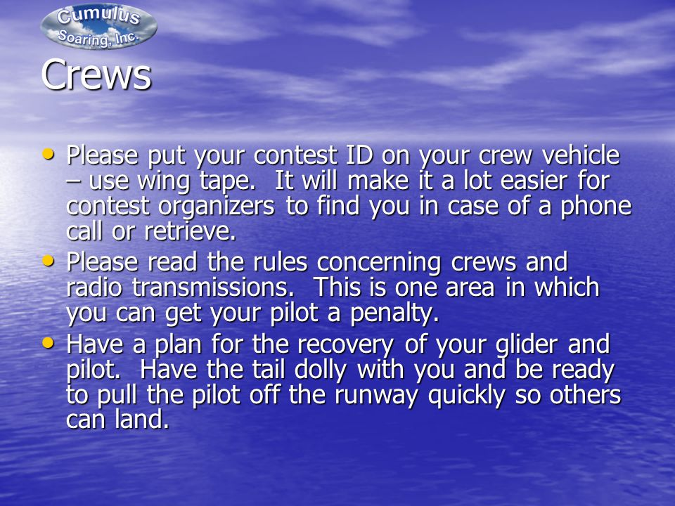 Crews Please put your contest ID on your crew vehicle – use wing tape.