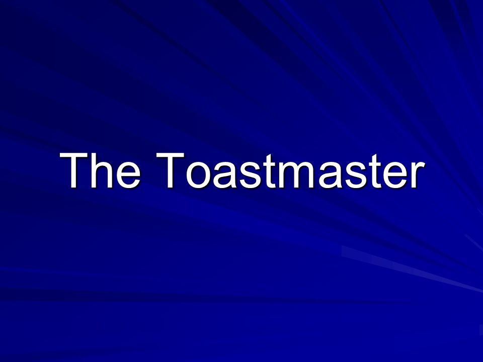 The Toastmaster