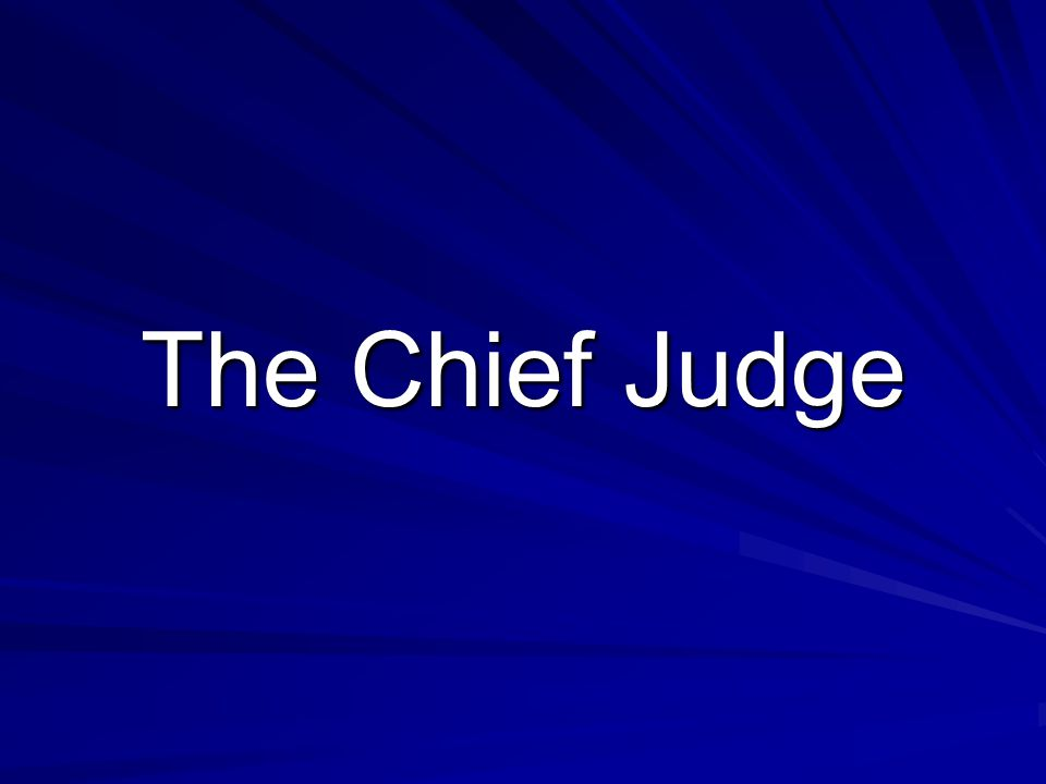 The Chief Judge