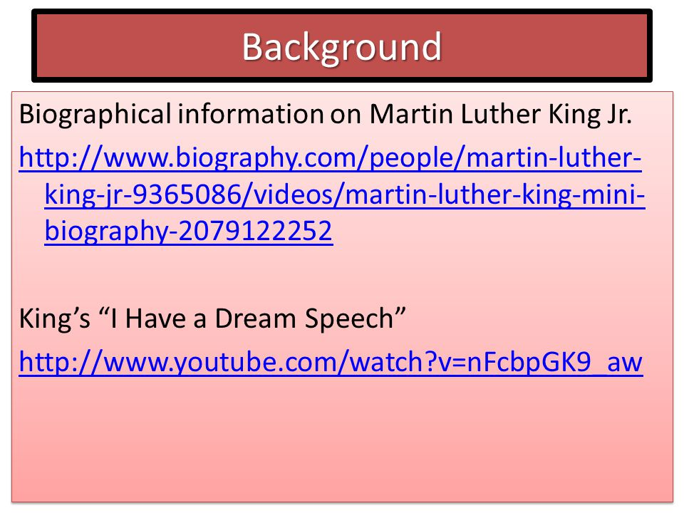 Background Biographical information on Martin Luther King Jr.