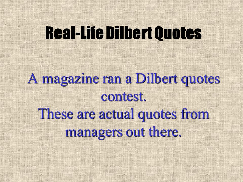 Magazine Quotes Impressive A Magazine Ran A Dilbert Quotes Contestthese Are Actual Quotes