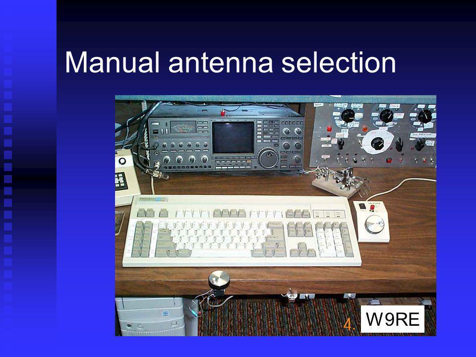 Manual antenna selection W9RE