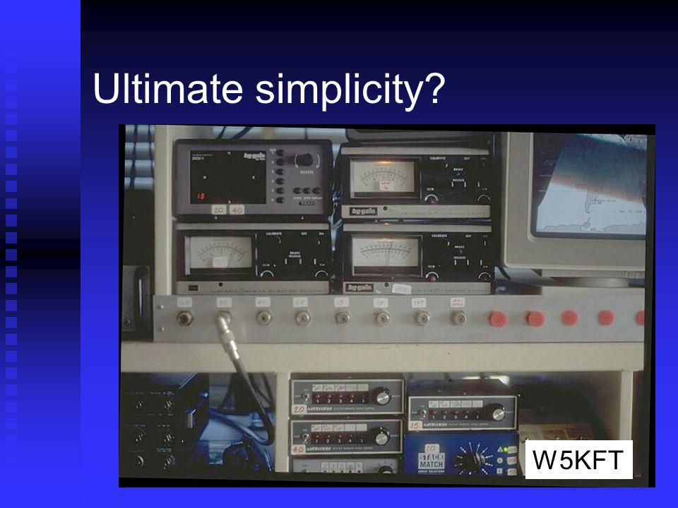 Ultimate simplicity? W5KFT