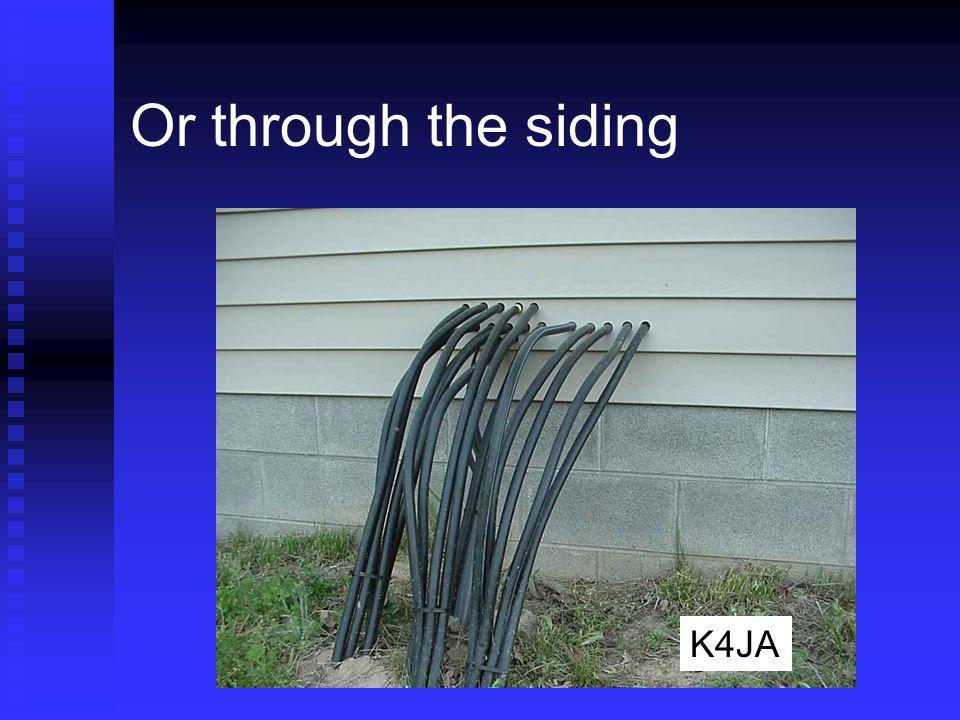 Or through the siding K4JA