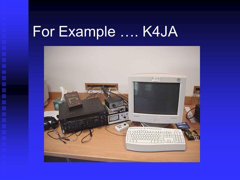 For Example …. K4JA