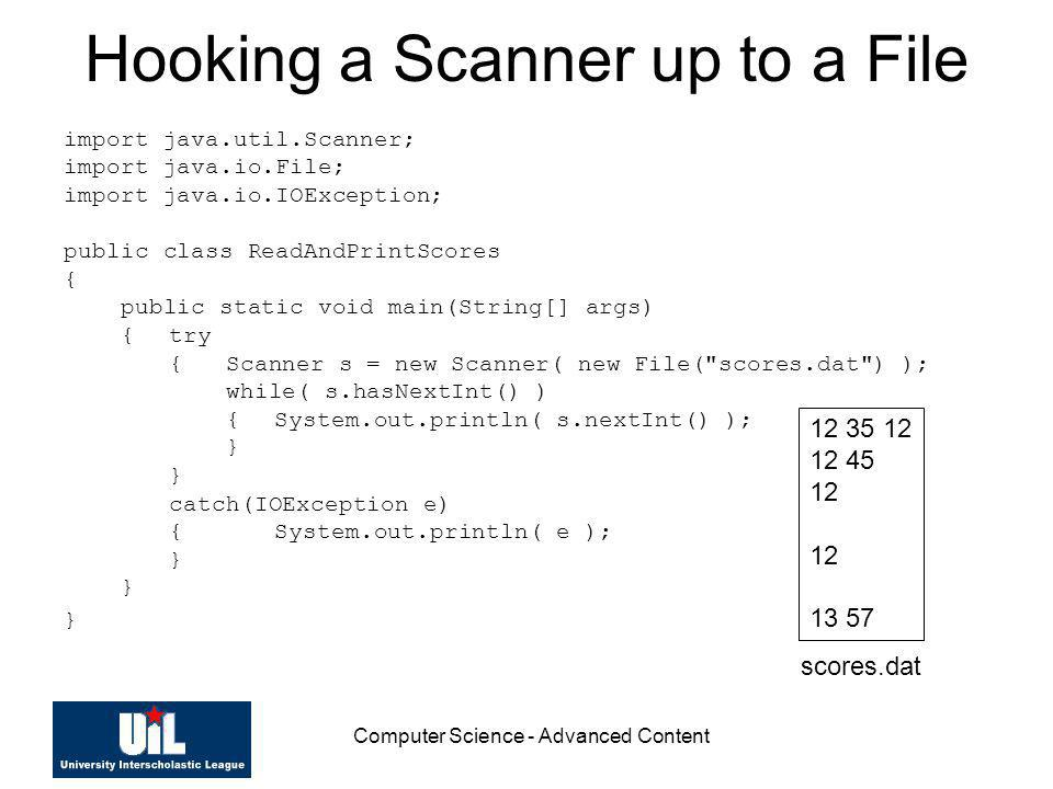 Computer Science - Advanced Content Hooking a Scanner up to a File import java.util.Scanner; import java.io.File; import java.io.IOException; public c