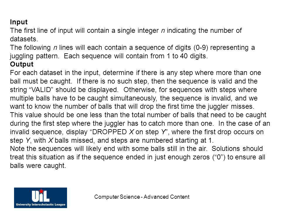 Computer Science - Advanced Content Input The first line of input will contain a single integer n indicating the number of datasets. The following n l