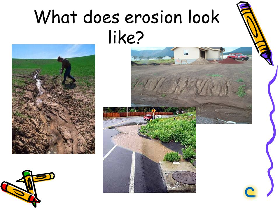 What does erosion look like?