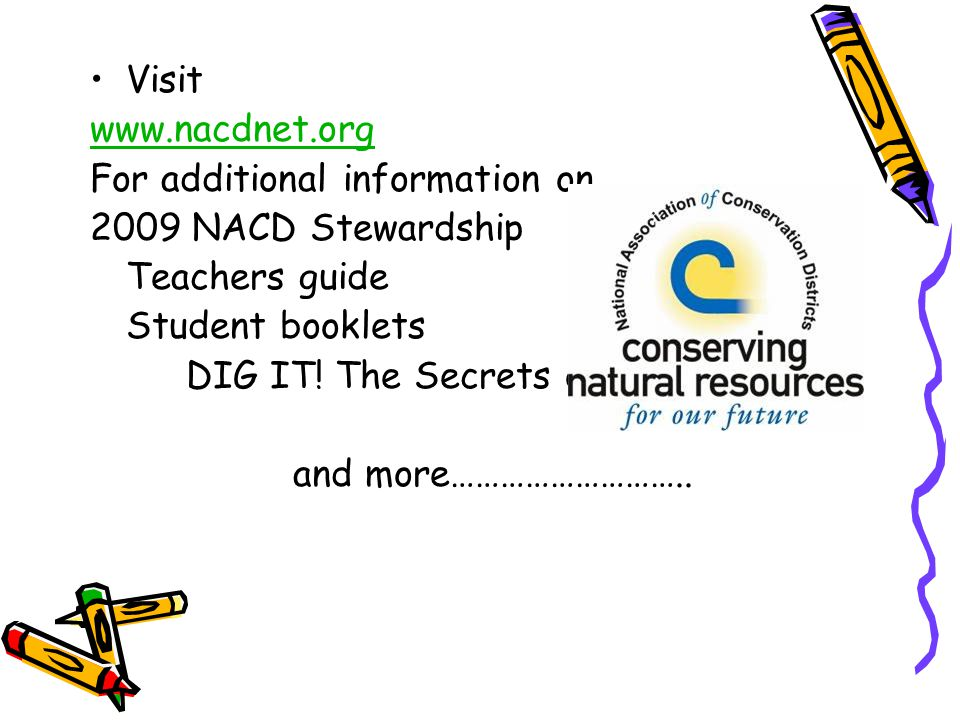 Visit www.nacdnet.org For additional information on 2009 NACD Stewardship Teachers guide Student booklets DIG IT.