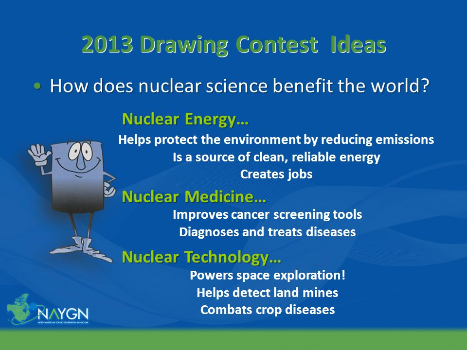 2013 Drawing Contest Ideas How does nuclear science benefit the world How does nuclear science benefit the world.
