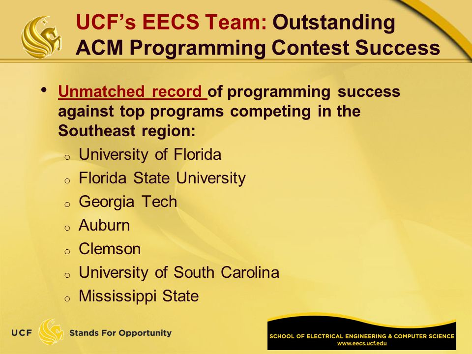 UCFs EECS Team: Outstanding ACM Programming Contest Success Unmatched record of programming success against top programs competing in the Southeast re