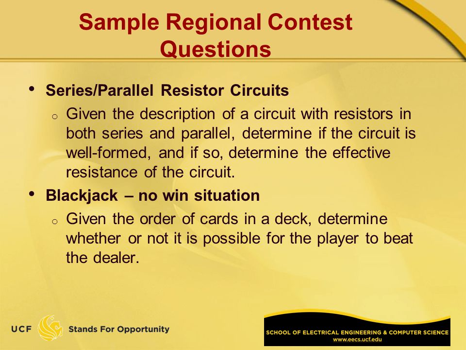 Sample Regional Contest Questions Series/Parallel Resistor Circuits o Given the description of a circuit with resistors in both series and parallel, d