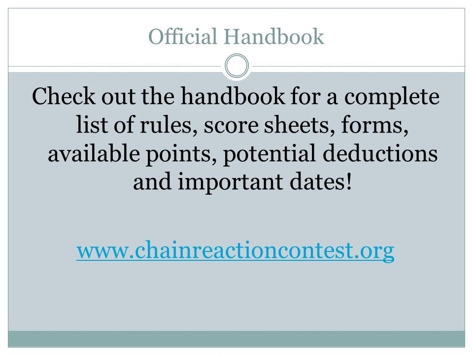 Official Handbook Check out the handbook for a complete list of rules, score sheets, forms, available points, potential deductions and important dates.